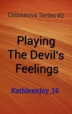 Playing The Devil's Feelings by BlueDemonise_16