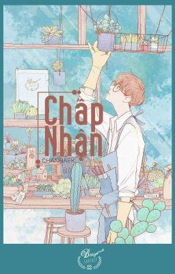 ChanBaek | CHẤP NHẬN | HOÀN