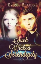 Such Wicked Serendipity by sydenay