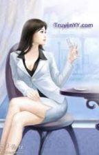 Cô Vợ Tổng Giám Đốc Xinh Đẹp Của Tôi by Nh0cS0ck