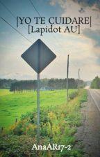|YO TE CUIDARE| [Lapidot AU] by AnaAR17-2
