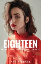 Eighteen | Harry Potter Original Fanfic by AccioNeville