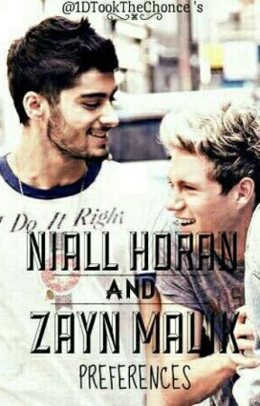 Niall Horan and Zayn Malik : Preferences by AlexiaHoran_5260