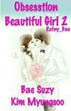 Obsesstion Beautiful Girl 2. by DesiWelzarefni