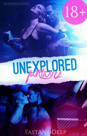 Unexplored Fantasies (18+) by FastAndDeep