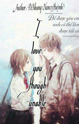 Đọc truyện I love you though unable
