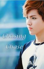 Chasing Chase [HIATUS] by EXOticELF23