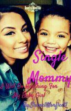 Single Mommy by PhatGirl10122