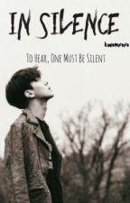 In Silence (EXO FANFICTION) by kwonxoxo