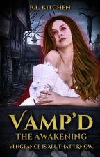 Vamp'd: The Awakening | Book One by HinataDate