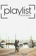 Playlist (Complete)  by silfiyas