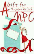 A Gift For NPC by NPC2301