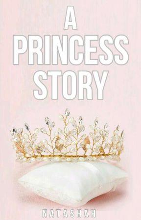 A Princess Story    WATTYS 2017 by thattnewgirl_tee