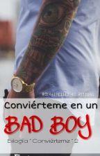 Conviérteme en un bad boy ( #CBG 2) by dreameriika