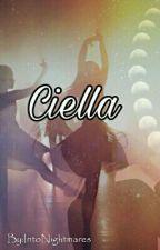 Ciella |  abgeschlossen by IntoNightmares