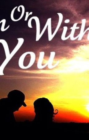 With or Without You *One Direction Fan Fiction* by abbytomlinson_