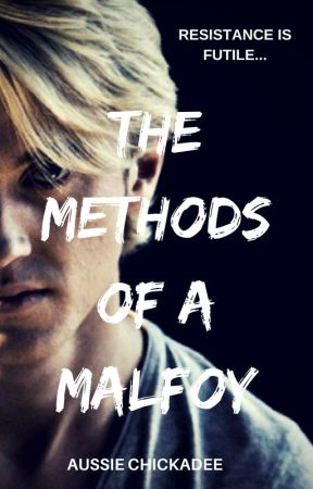 The methods of a Malfoy (Draco Malfoy x Reader) by AussieChickadee