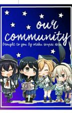 All About Our Community - @Otaku_Senpai_Desu by Otaku_Senpai_Desu