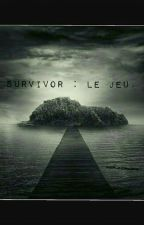 [Tome 1] Survivor : le jeu. by UnePlumeAnonyme_
