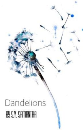 Dandelions by LoveBooksObviously
