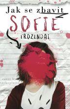 Jak se zbavit Sofie by FrozenDai