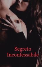 SEGRETO INCONFESSABILE  by angyblu