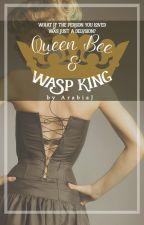 Queen Bee & Wasp King (COMPLETE✔️) by ArabiaJ