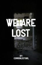 We are lost. (German) by commonlostgirl