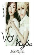 [LONGFIC-COVER] VỢ NGỐC - Momo x Mina (MoMi) [Full] by JunYulsic