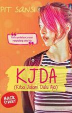 KJDA (Kita Jalani Dulu Aja) (Preview) by pitsansi