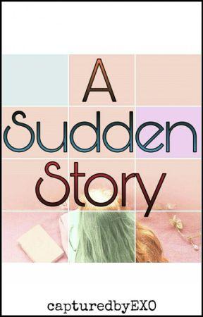 A Sudden Story by capturedbyEXO