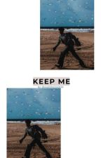 keep me ❁ cameron dallas [book two] by AARONAJADOR