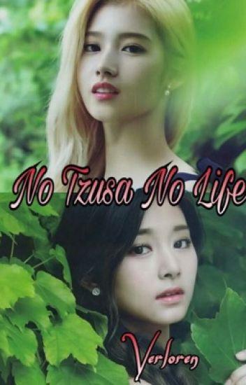 [Series Fanfic] No Tzusa No Life
