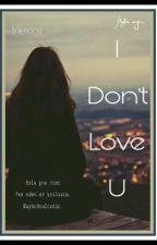 I don't Love U - Chanyeol by taexxxi