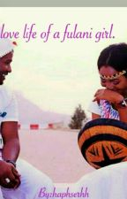 love life of a fulani girl by haphserhh