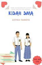 Kisah Kasih SMA by AisyahFanniya