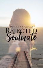 Rejected - Soulmate by Drachenfeder