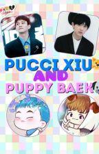 Puppy Baek And Pucci Xiu by ChennieYooMin