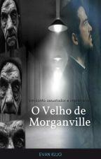 O Velho de Morganville by EvanKlug