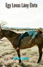 Egy lovas lány élete  by BiroSzende