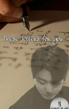 Jungkook's letters (TERMINÉE) by Stories_of_Lylooo