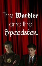 The Warbler and The Speedster (A Glee/Flash crossover) by GeeklyMe4Ever