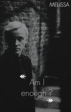 Am I enough? [DUTCH] by MELiiSSAX