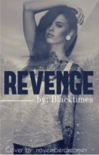 Revenge, the final cut by Blacktimes