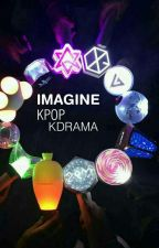 IMAGINE KPOP KDRAMA by dhika_ika24