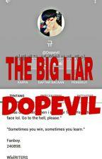 THE BIG LIAR, DOPEVIL by chittae