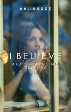 I Believe by indiraasyifaa