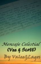 Mensaje Celestial (Vee&Scott) HUSH HUSH FIC by ValeeGLagos