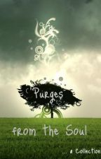 Purges from the Soul...  A Collection by ItalRT4u