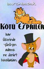 Kötü espriler  by Burcinbasak